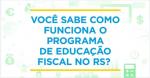Governo do Estado lança novo site da Educação Fiscal